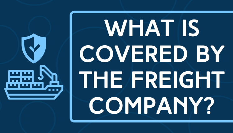 What is Covered by the Freight Company?