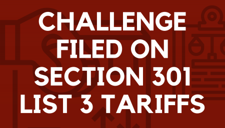 Challenge Filed on Section 301 List 3 Tariffs