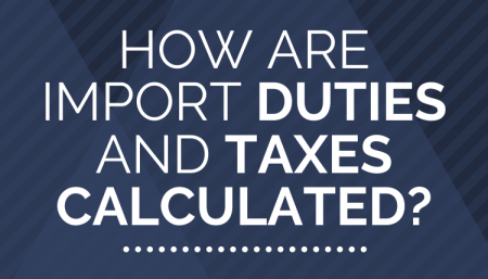 How are Import Duties and Taxes Calculated?