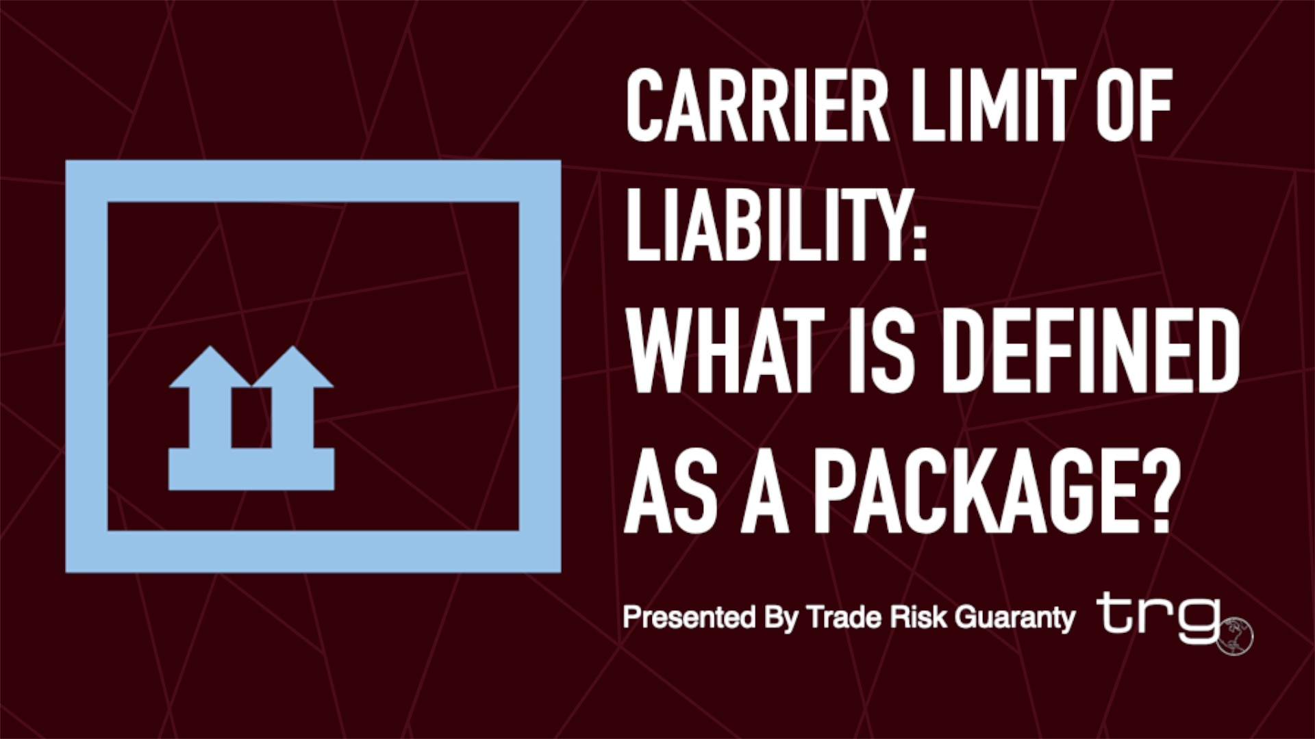 [Video] What is Defined as a Package? | Carrier Limit of Liability