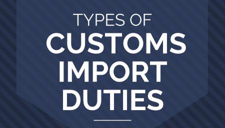 Types of Customs Import Duties