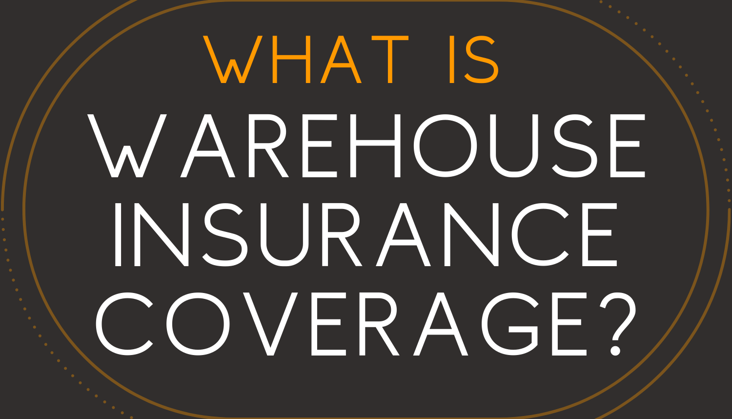 What is Warehouse Insurance Coverage?