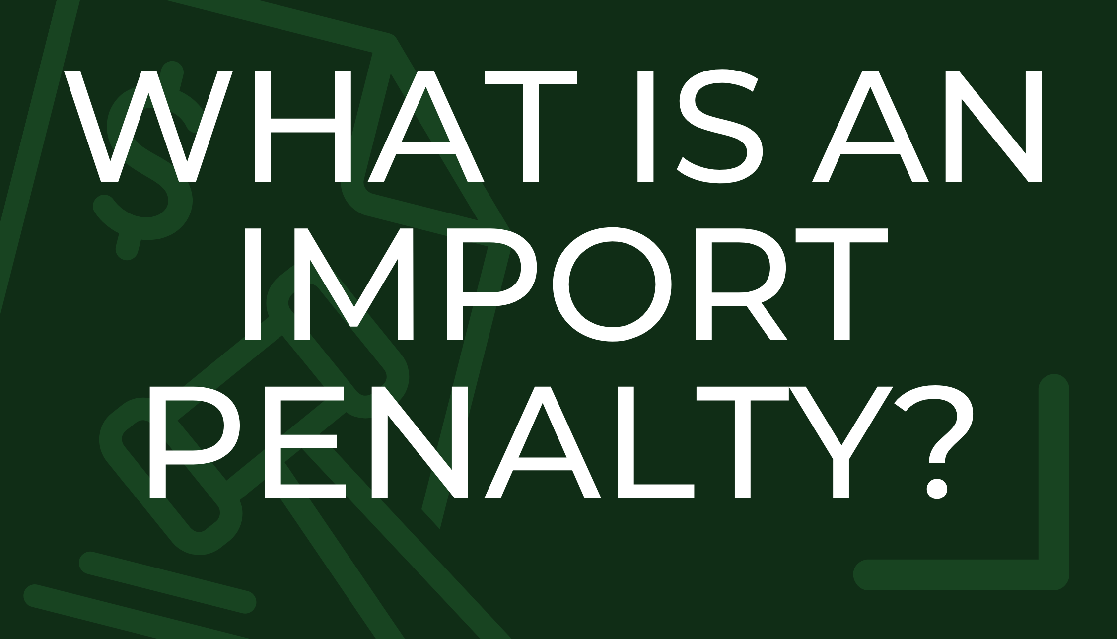 What is an Import Penalty?
