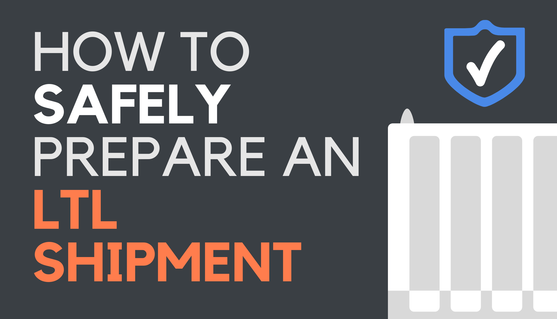 How to Safely Prepare an LTL Shipment