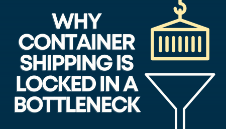 Why Container Shipping is Locked in a Bottleneck