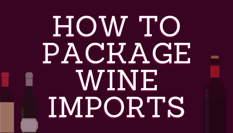 How to Package Wine Imports