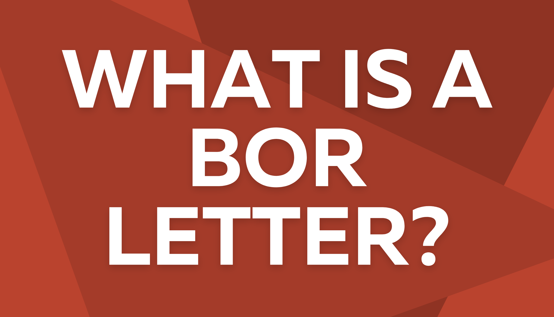 What is a BOR Letter?