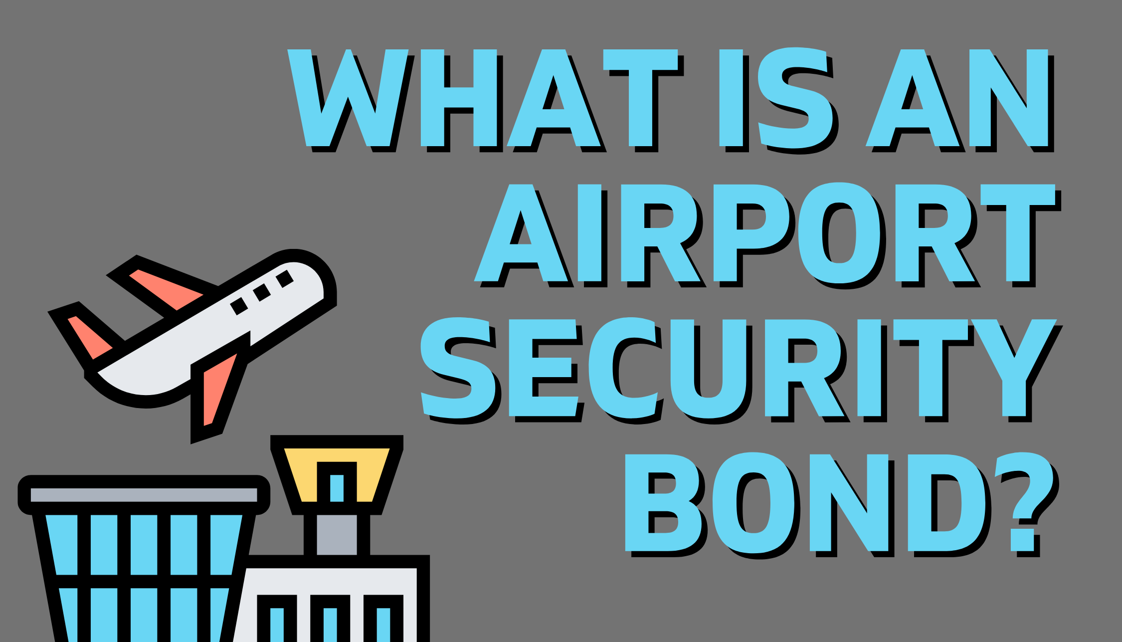 What is an Airport Security Bond?