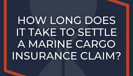 How Long Does it Take to Settle a Marine Cargo Insurance Claim?