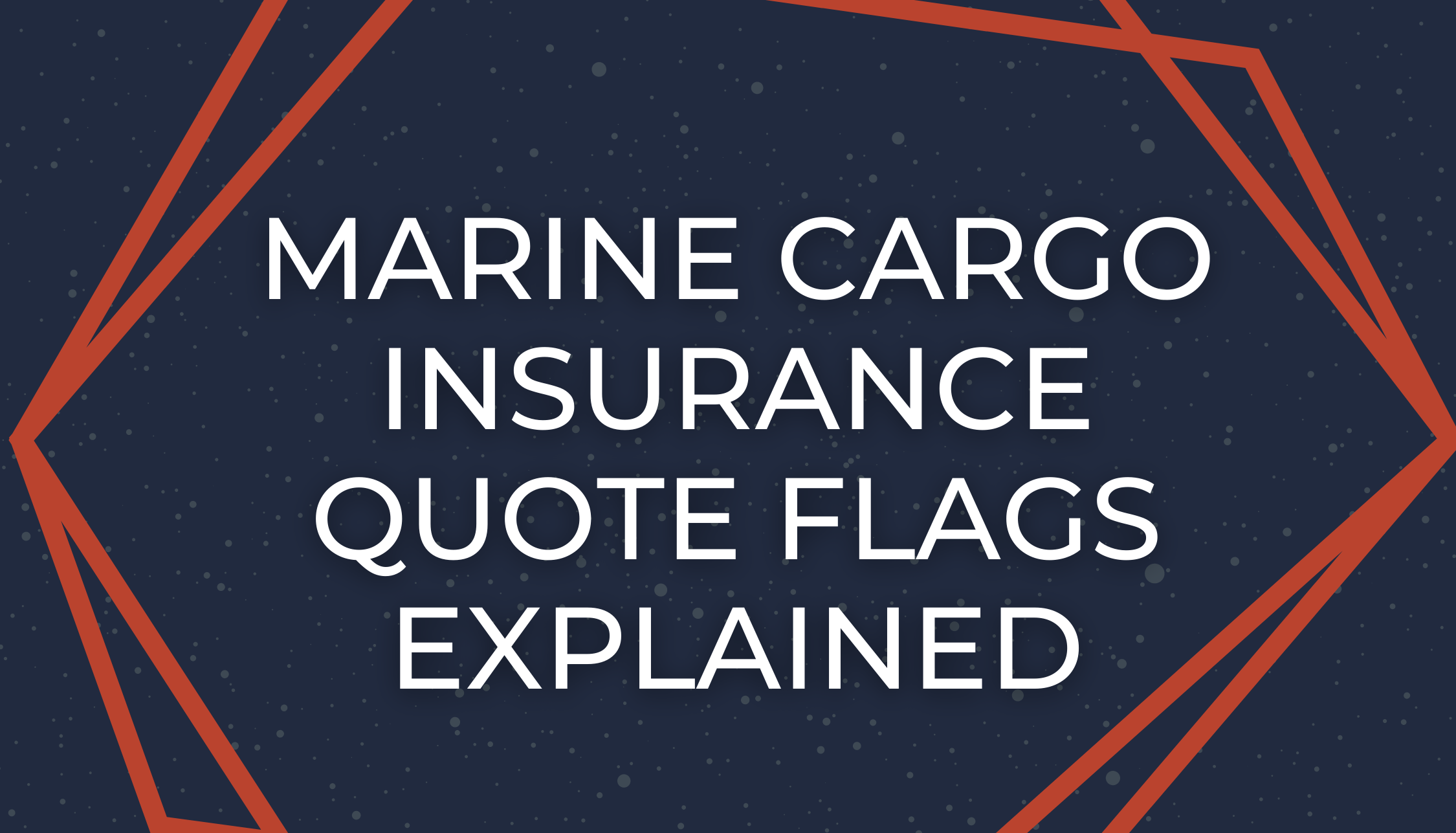 Marine Cargo Insurance Quote Flags Explained