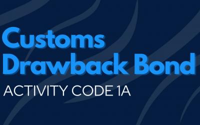 Customs Drawback Bond | Activity Code 1A