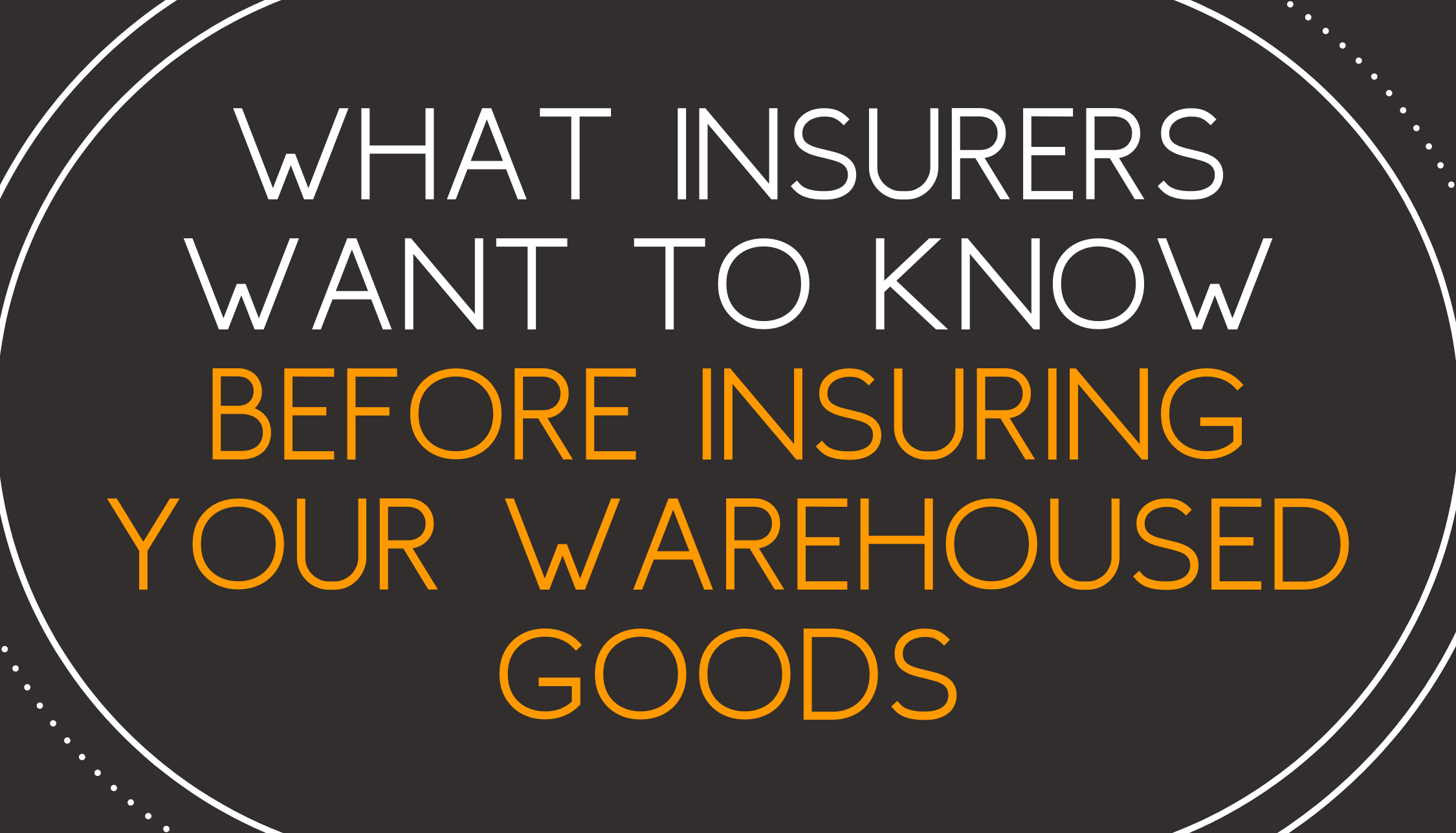 What Insurers Want to Know Before Insuring Your Warehouse Goods