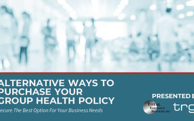 [Webinar] Alternatives Ways to Purchase A Group Health Policy for Your Business