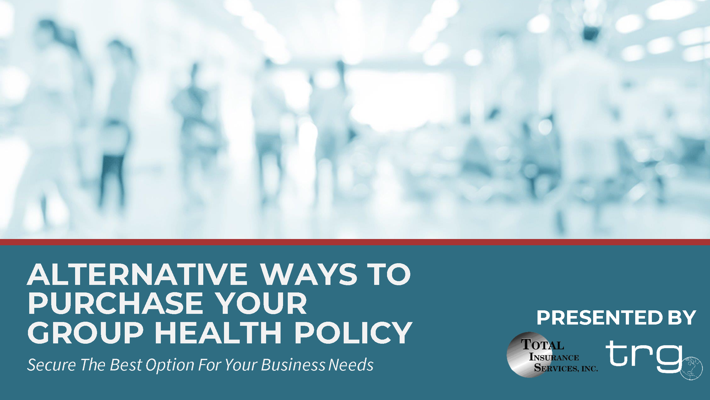 TRG holds a webinar with their partners at Total Insurance explaining alternatives to traditional group health policies for your business.