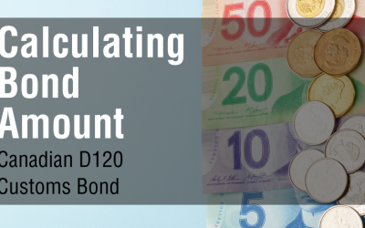 Calculating Bond Size for the Canadian D120 Customs Bond