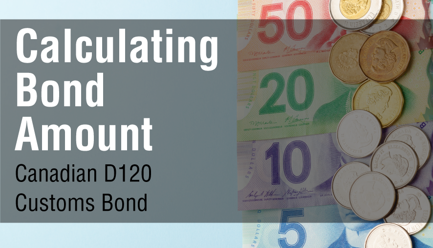 TRG explains how to size your Canadian D120 Customs Bond.